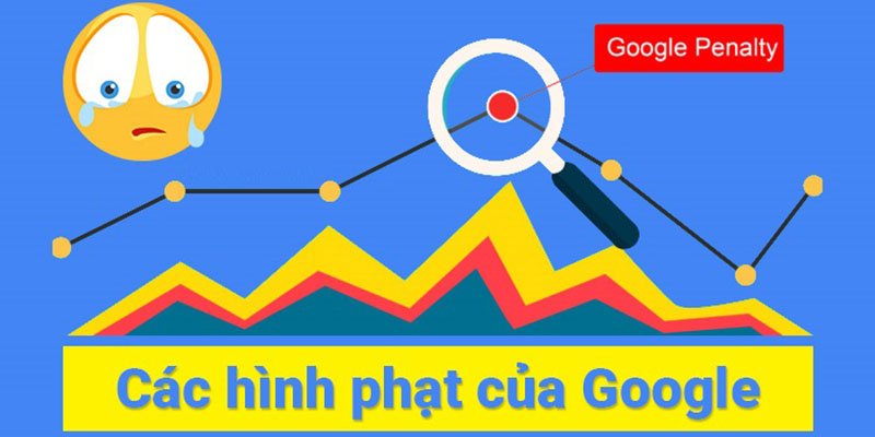 Các hình phạt của Google - Các SEOer mới cần biết