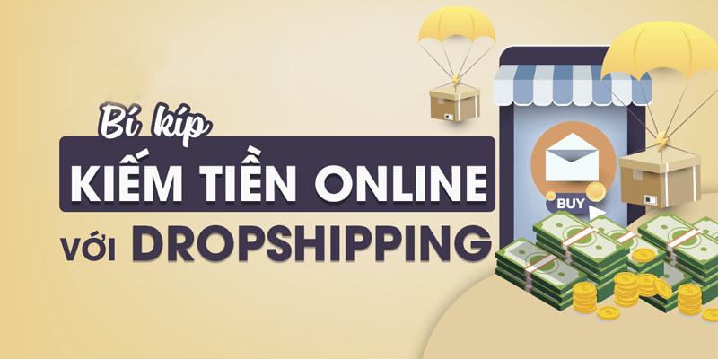 Kiếm tiền trực tuyến với dropshipping