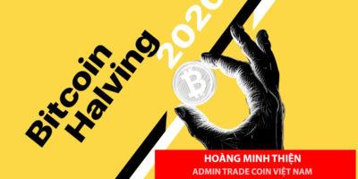 Bitcoin Halving 2020 - Nhận định thị trường từ Trade Coin Việt Nam
