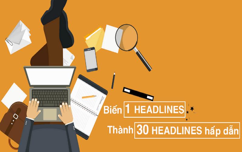 218 công thức viết headlines hay không cưỡng lại được - Biến 1 headline thành 30 headlines hấp dẫn
