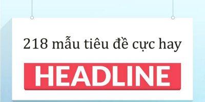 218 công thức viết headlines hay không cưỡng lại được - Đơn giản chỉ cần điền vào chỗ trống nhưng lại giúp tăng 30% lưu lượng truy cập