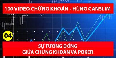 Bài 04 – Sự tương đồng giữa chứng khoán và Poker (100 videos chứng khoán – Hùng Canslim)