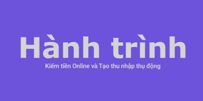 Hành trình kiếm tiền online và tạo thu nhập thụ động