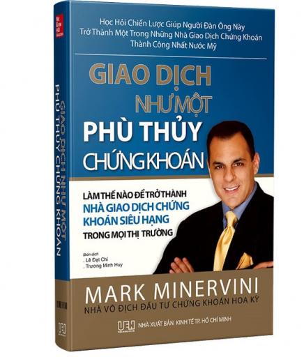 Các nhà đầu tư thành công - Mark Minervini - Giao dịch như một phù thủy chứng khoán