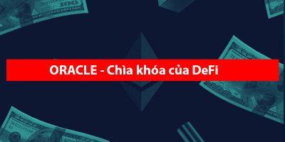 Oracle – Chiếc chìa khóa của DeFi (Tài chính phi tập trung)