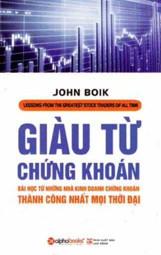 Giàu từ chứng khoán - John Boik