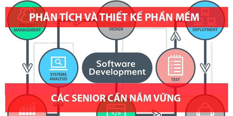 Cơ bản về phân tích và thiết kế hệ thống phần mềm - Kiến thức cần thiết cho các Senior khi phỏng vấn
