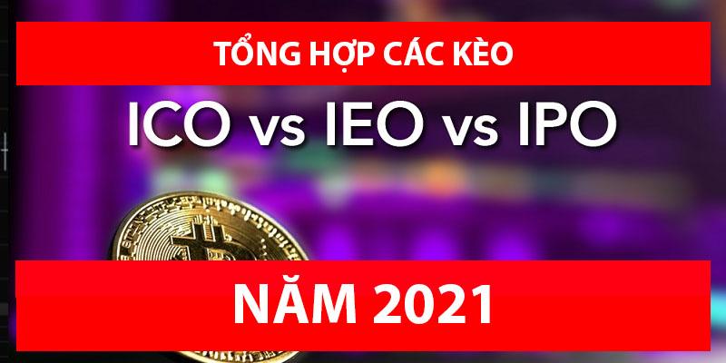 Tổng hợp các kèo ICO, IEO, IPO, IFO