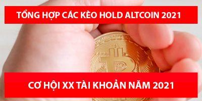 Tổng hợp các kèo hold altcoin năm 2021 - Cơ hội nhân tài khoản năm 2021