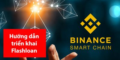 Hướng dẫn triển khai Flashloan trên Binance Smart Chain