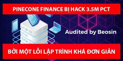 Pinecone Finance bị hack mất khoảng 3.5M PCT – Cách mà hacker đã thực hiện
