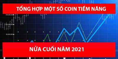 Tổng hợp một số đồng coin/token tiềm năng nửa cuối năm 2021