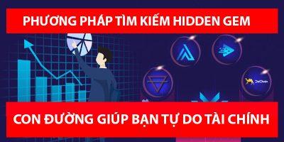 Tổng hợp phương pháp tìm kiếm HIDDEN GEM trên thị trường Crypto Currency